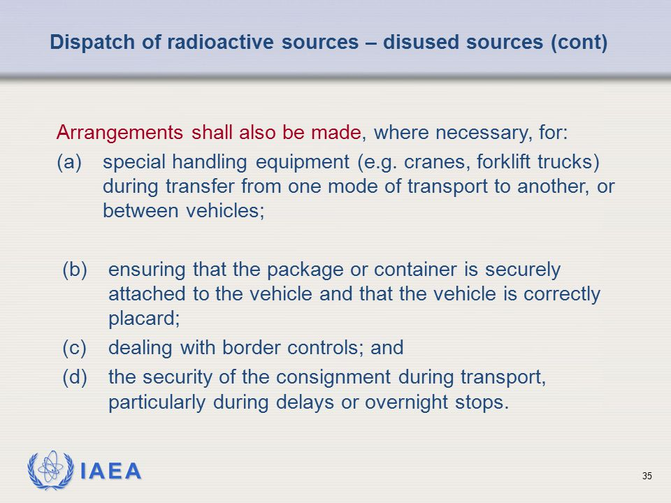 Dispatch of radioactive sources – disused sources (cont)