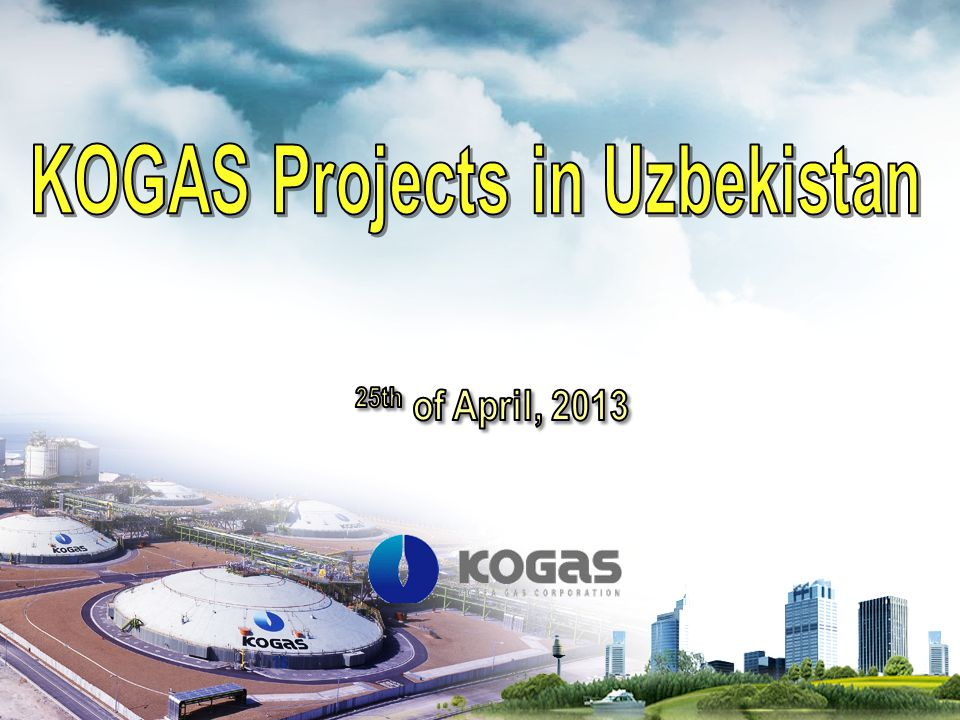 Contents I KOGAS Overview II Overseas Projects III Surgil Project IV