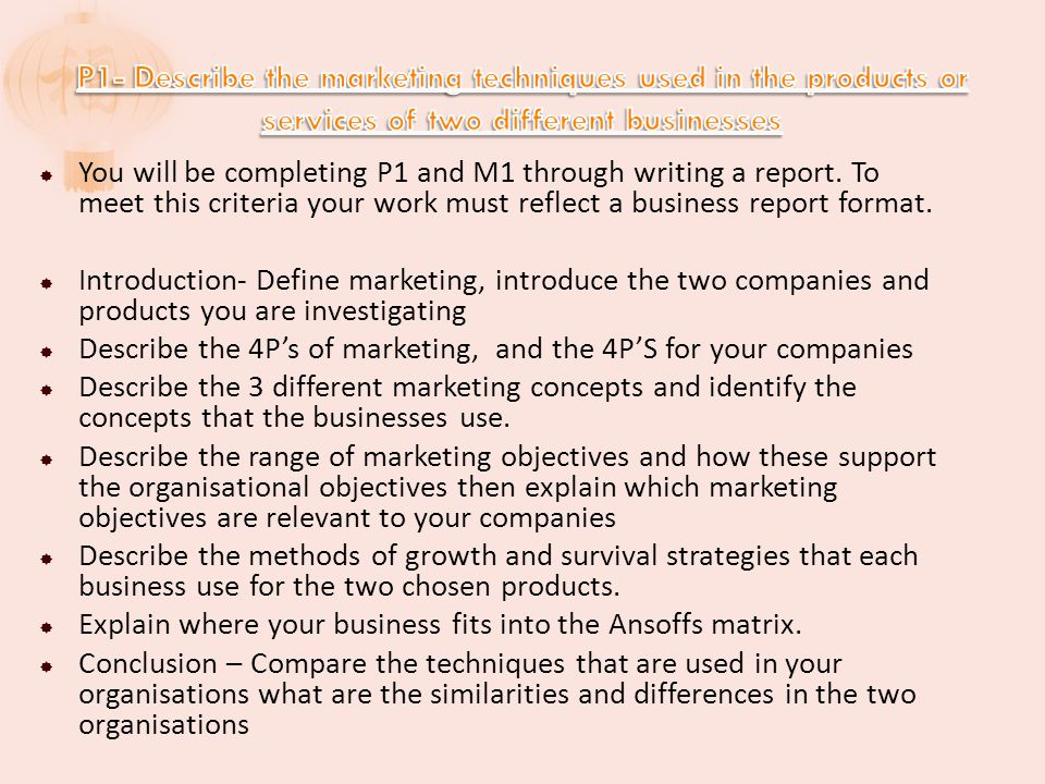 P1- Describe the marketing techniques used in the products or services of two different businesses