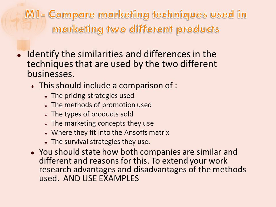 M1- Compare marketing techniques used in marketing two different products
