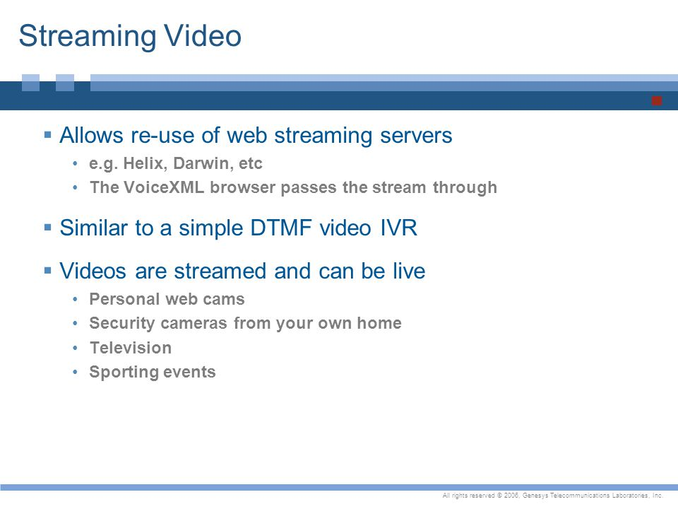 Streaming Video Allows re-use of web streaming servers