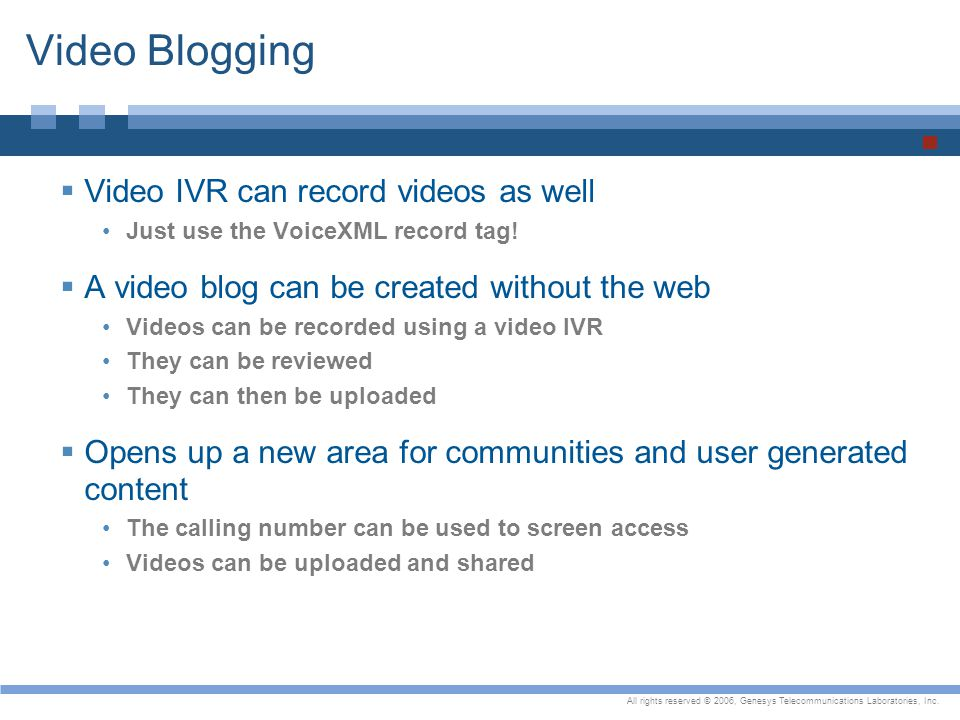 Video Blogging Video IVR can record videos as well