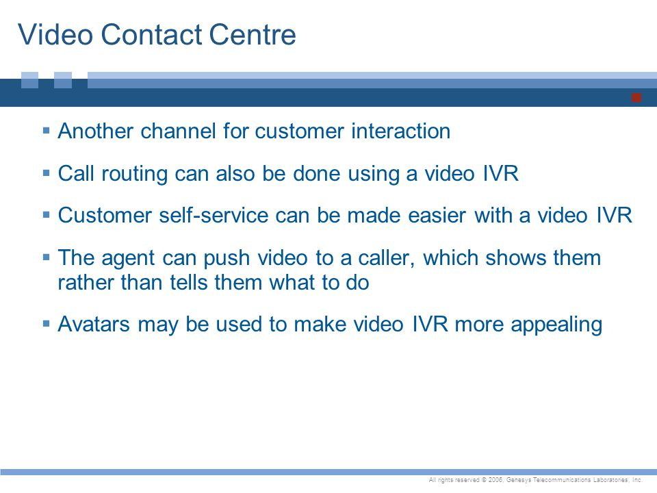 Video Contact Centre Another channel for customer interaction