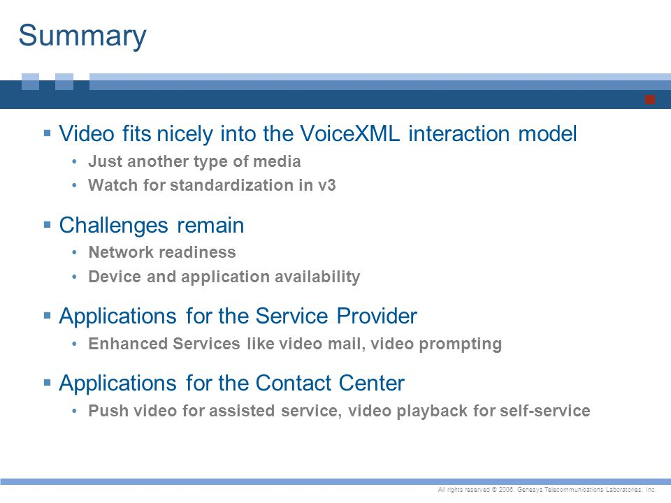 Summary Video fits nicely into the VoiceXML interaction model