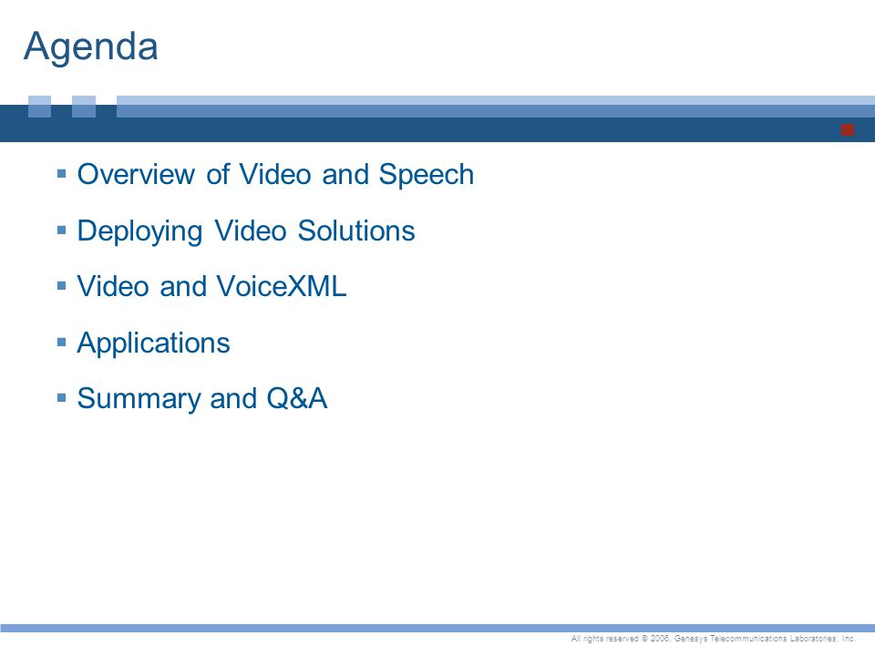 Agenda Overview of Video and Speech Deploying Video Solutions