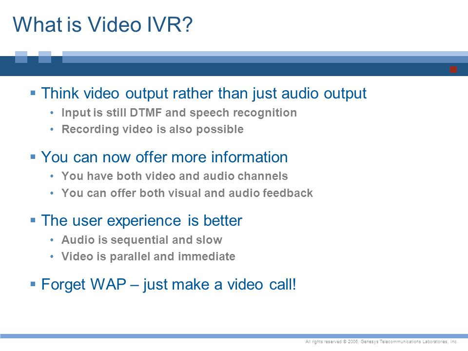 What is Video IVR Think video output rather than just audio output
