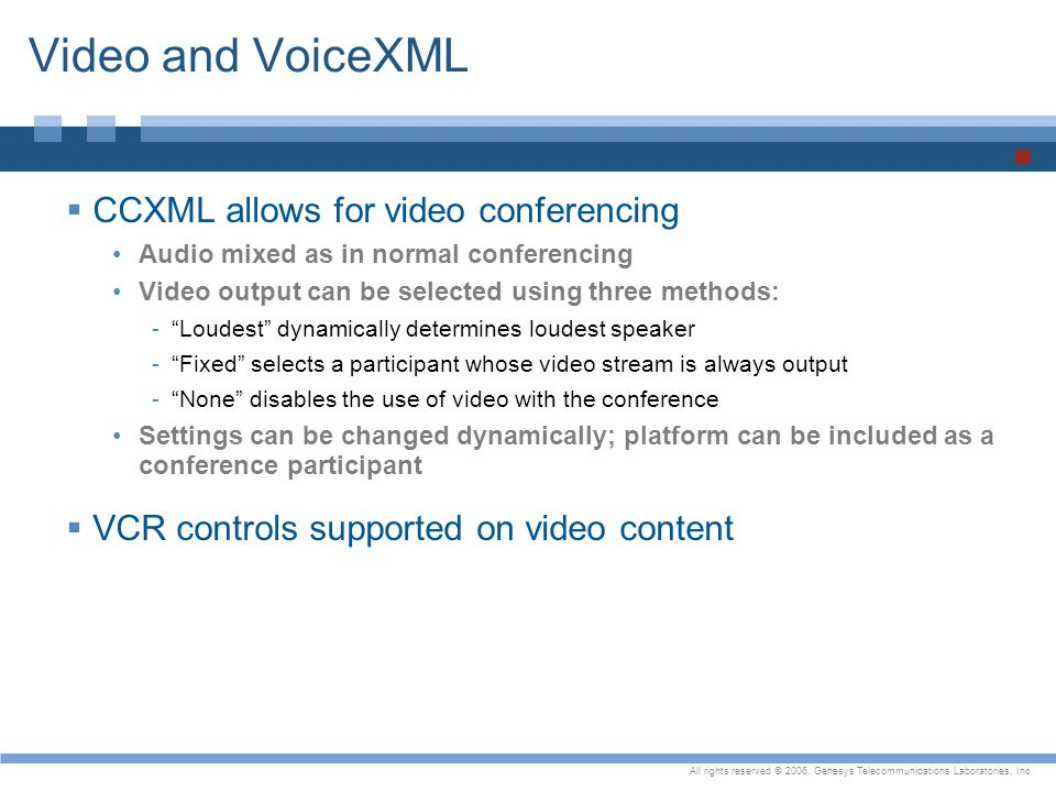 Video and VoiceXML CCXML allows for video conferencing