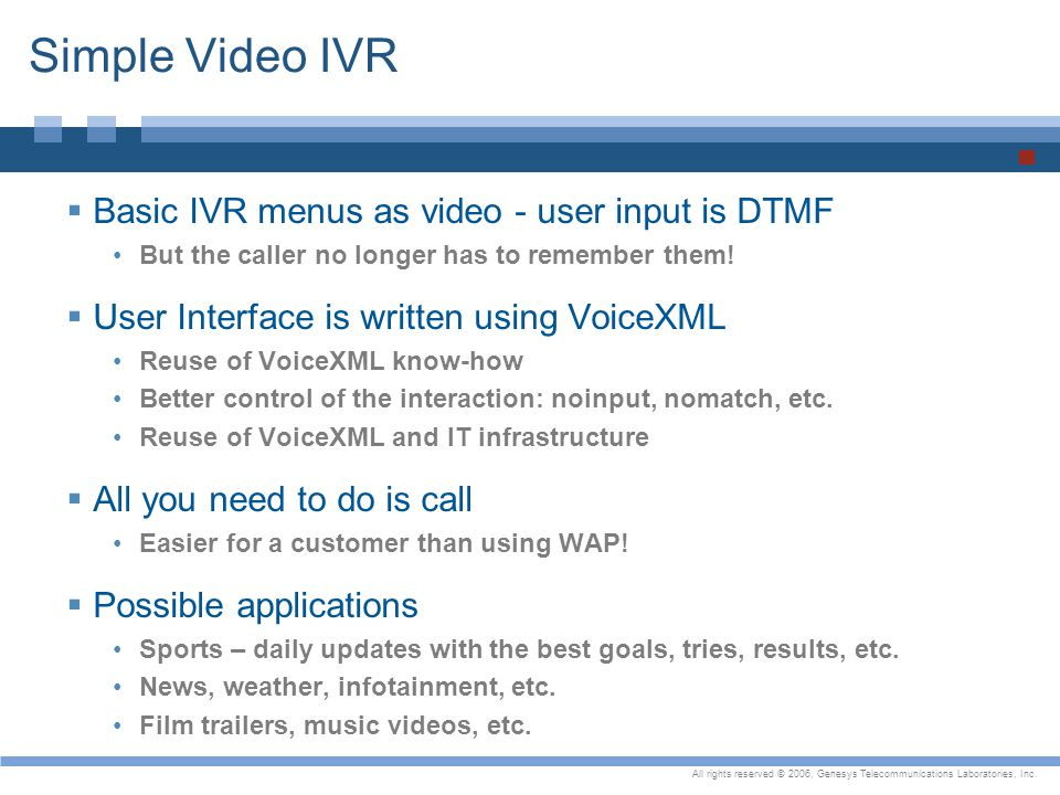 Simple Video IVR Basic IVR menus as video - user input is DTMF