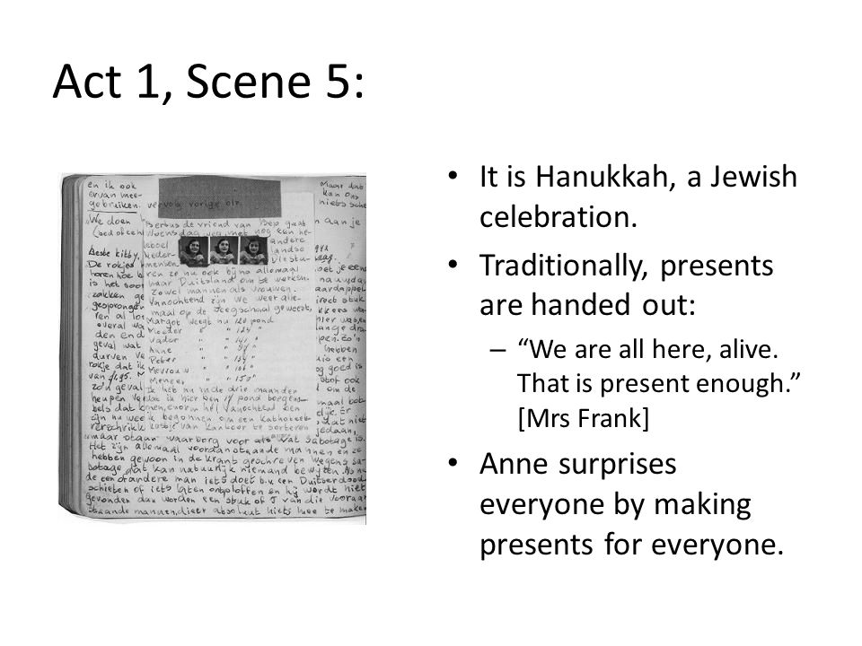 Act 1, Scene 5: It is Hanukkah, a Jewish celebration.
