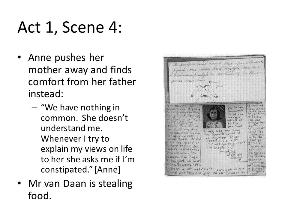 Act 1, Scene 4: Anne pushes her mother away and finds comfort from her father instead: