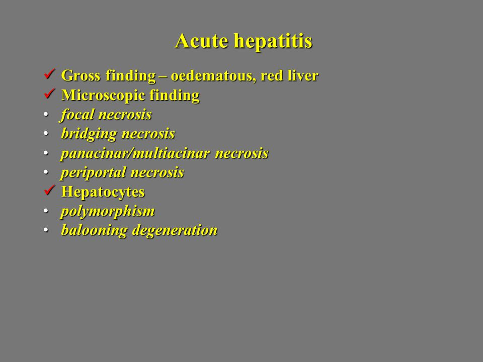 Acute hepatitis Gross finding – oedematous, red liver