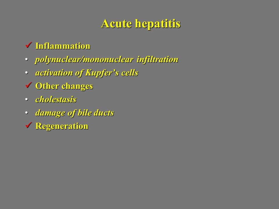 Acute hepatitis Inflammation polynuclear/mononuclear infiltration