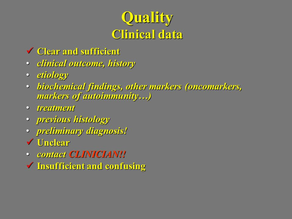 Quality Clinical data Clear and sufficient clinical outcome, history