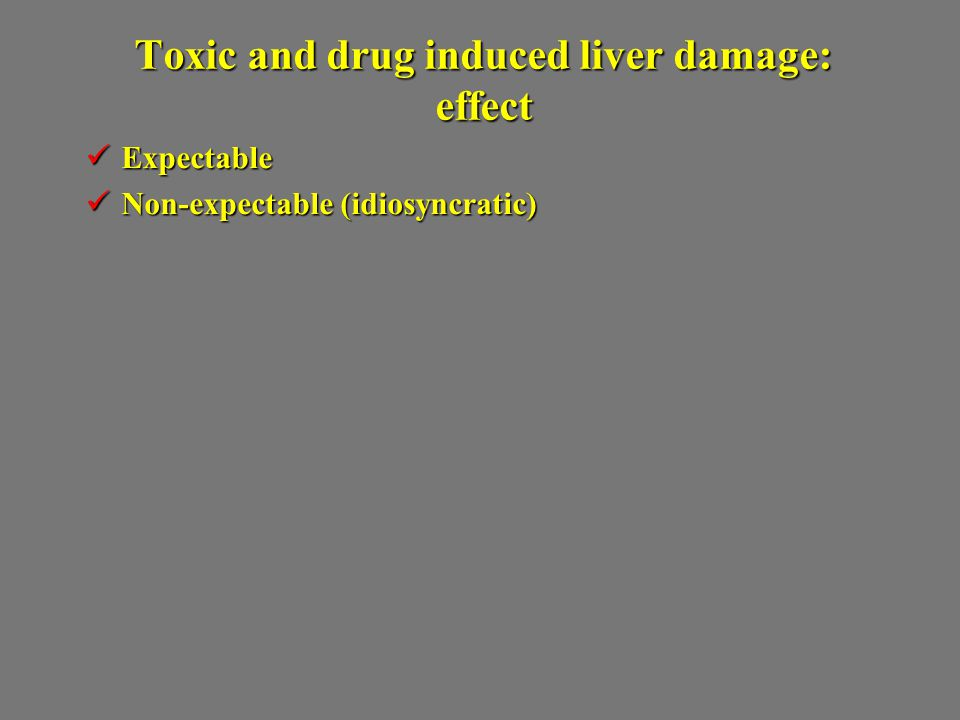 Toxic and drug induced liver damage: effect