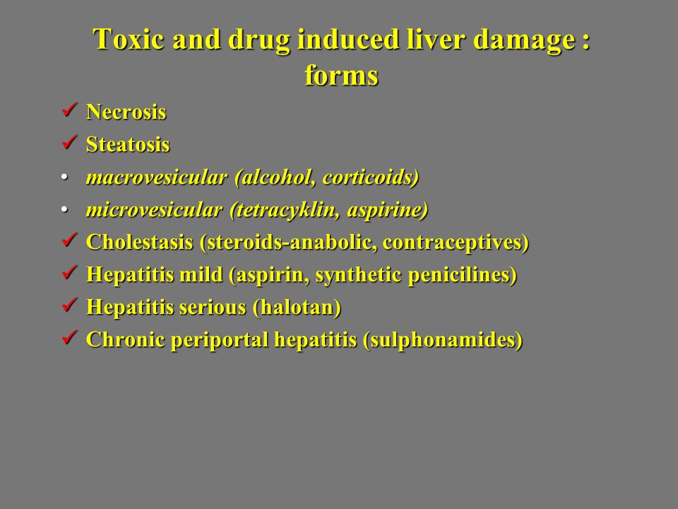 Toxic and drug induced liver damage : forms