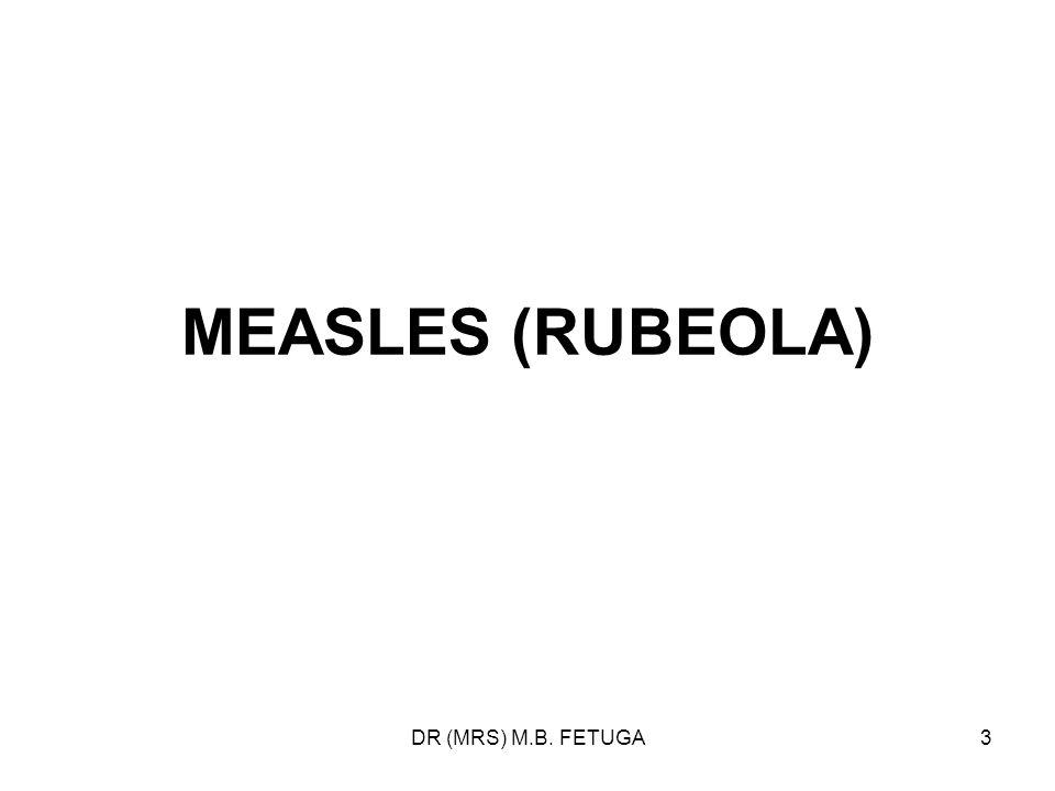 MEASLES (RUBEOLA) DR (MRS) M.B. FETUGA