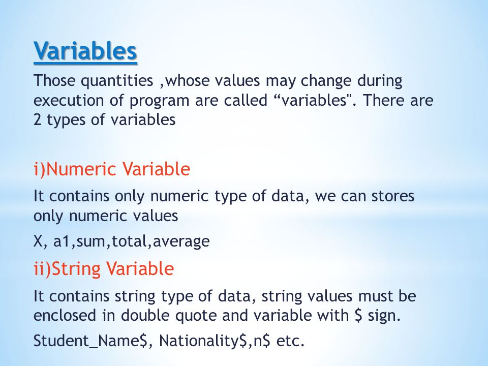 Variables i)Numeric Variable ii)String Variable