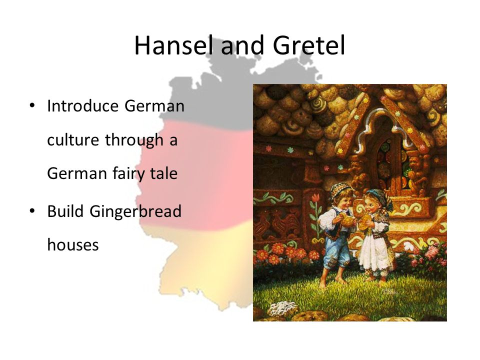 Hansel and Gretel Introduce German culture through a German fairy tale