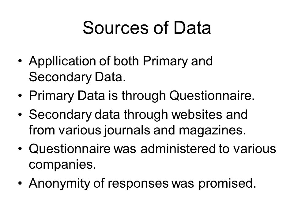 Sources of Data Appllication of both Primary and Secondary Data.