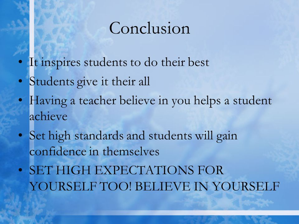Conclusion It inspires students to do their best