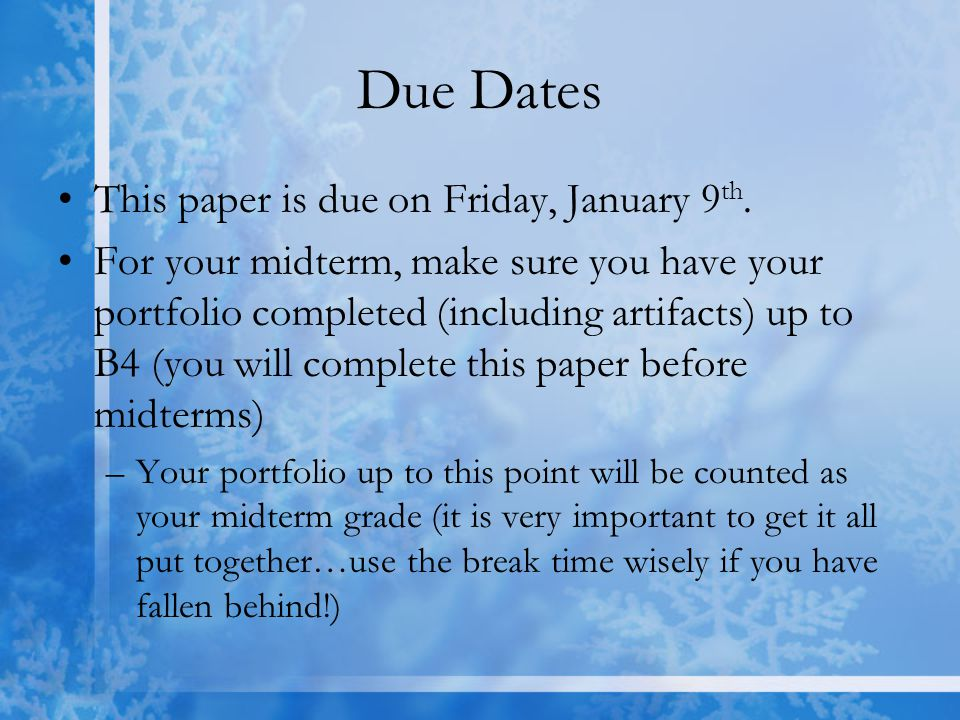 Due Dates This paper is due on Friday, January 9th.