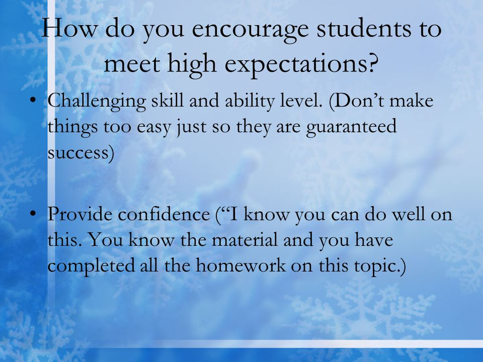 How do you encourage students to meet high expectations