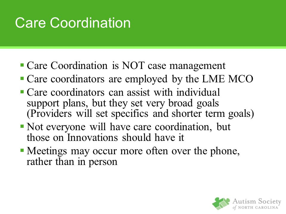 Care Coordination Care Coordination is NOT case management