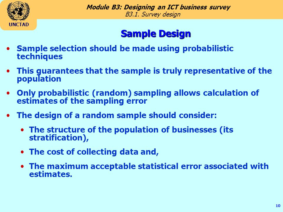 B3.1. Survey design Sample Design. Sample selection should be made using probabilistic techniques.