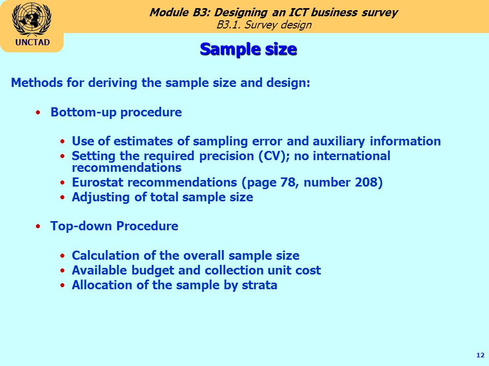 Sample size Methods for deriving the sample size and design: