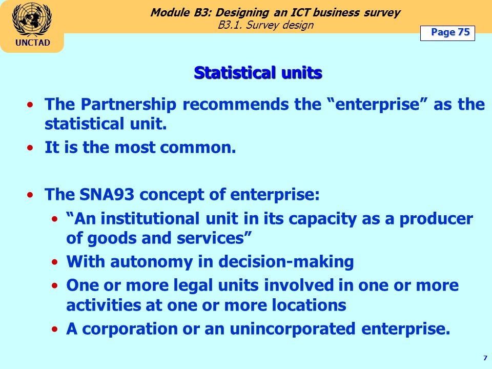 The Partnership recommends the enterprise as the statistical unit.