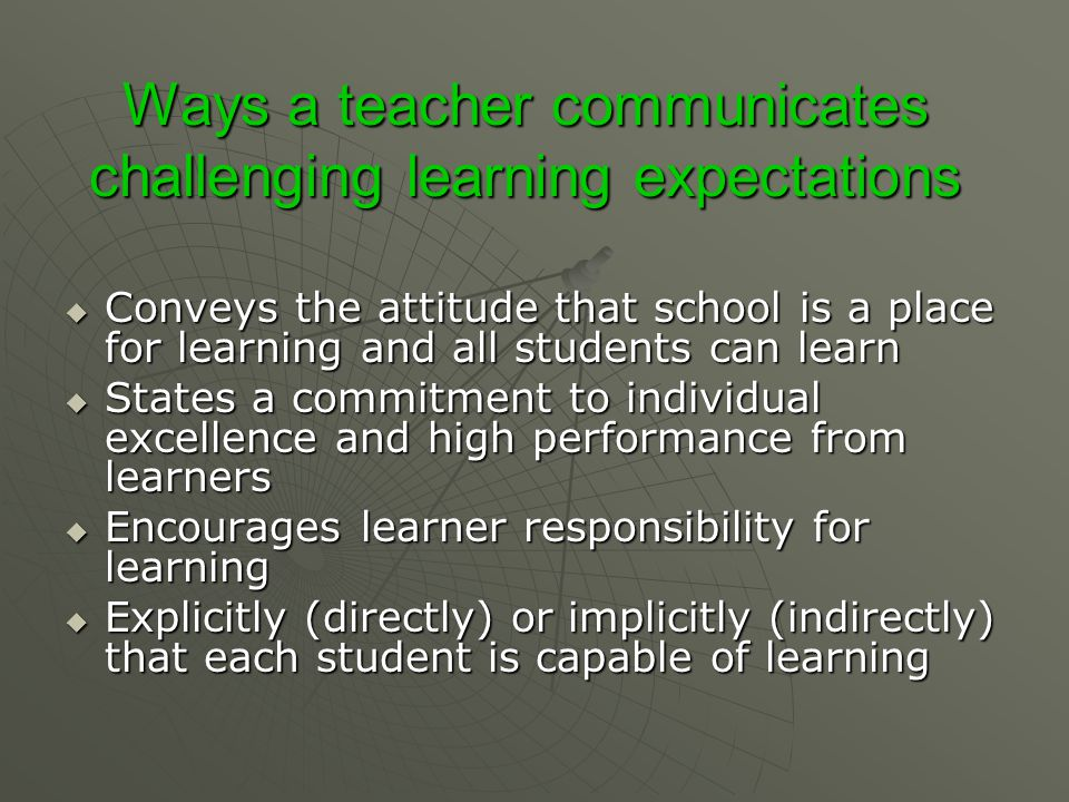 Ways a teacher communicates challenging learning expectations