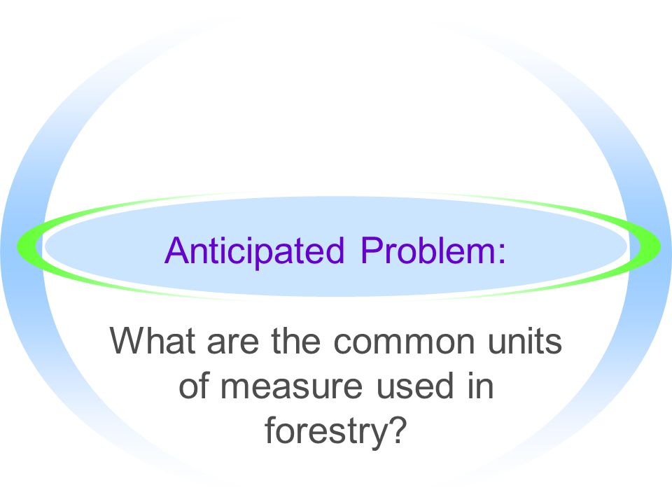 What are the common units of measure used in forestry