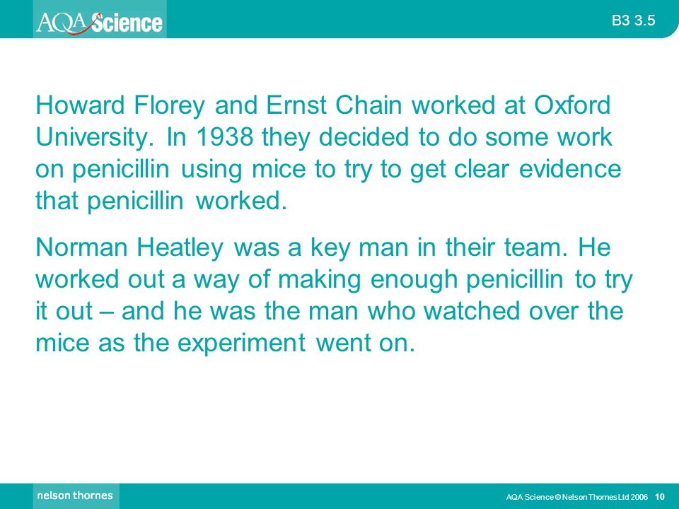Howard Florey and Ernst Chain worked at Oxford University