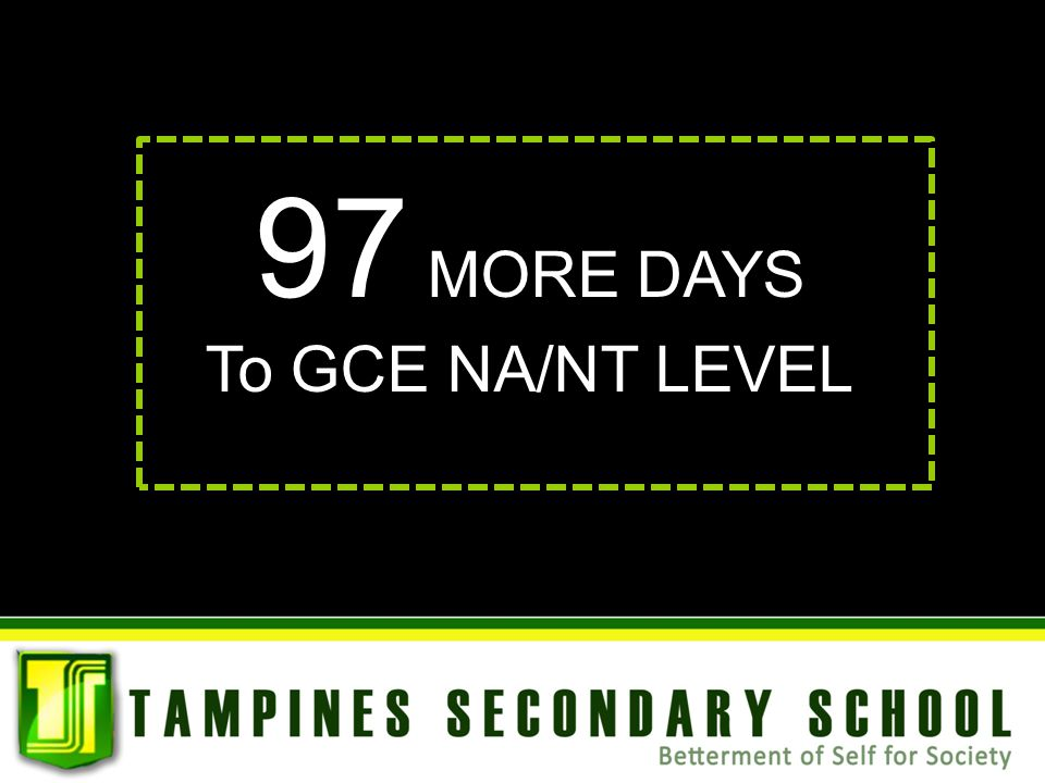 97 MORE DAYS To GCE NA/NT LEVEL