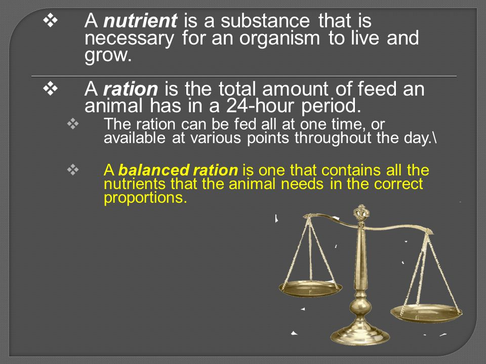 A nutrient is a substance that is necessary for an organism to live and grow.
