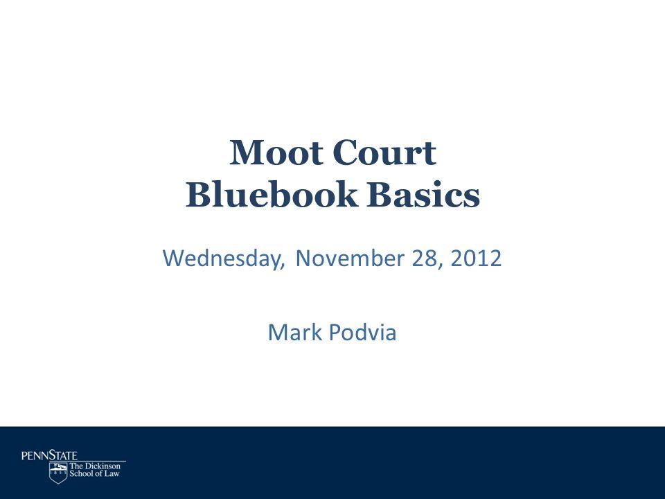 Moot Court Bluebook Basics
