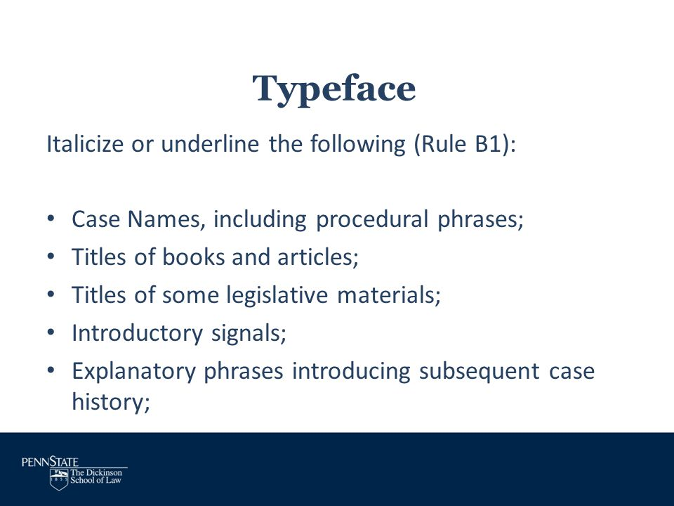 Typeface Italicize or underline the following (Rule B1):