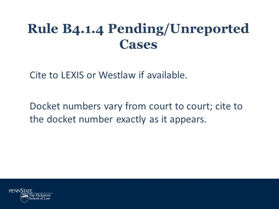 Rule B4.1.4 Pending/Unreported Cases