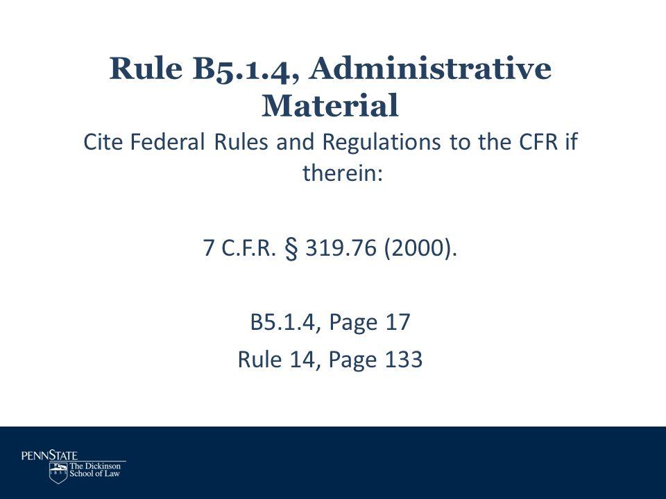 Rule B5.1.4, Administrative Material