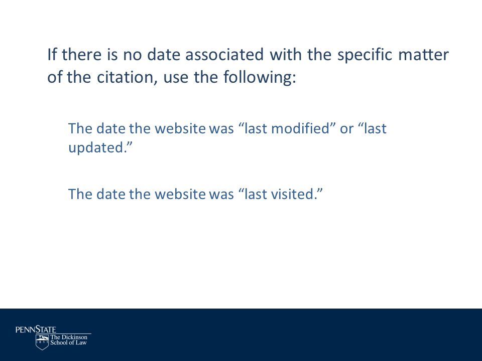If there is no date associated with the specific matter of the citation, use the following: