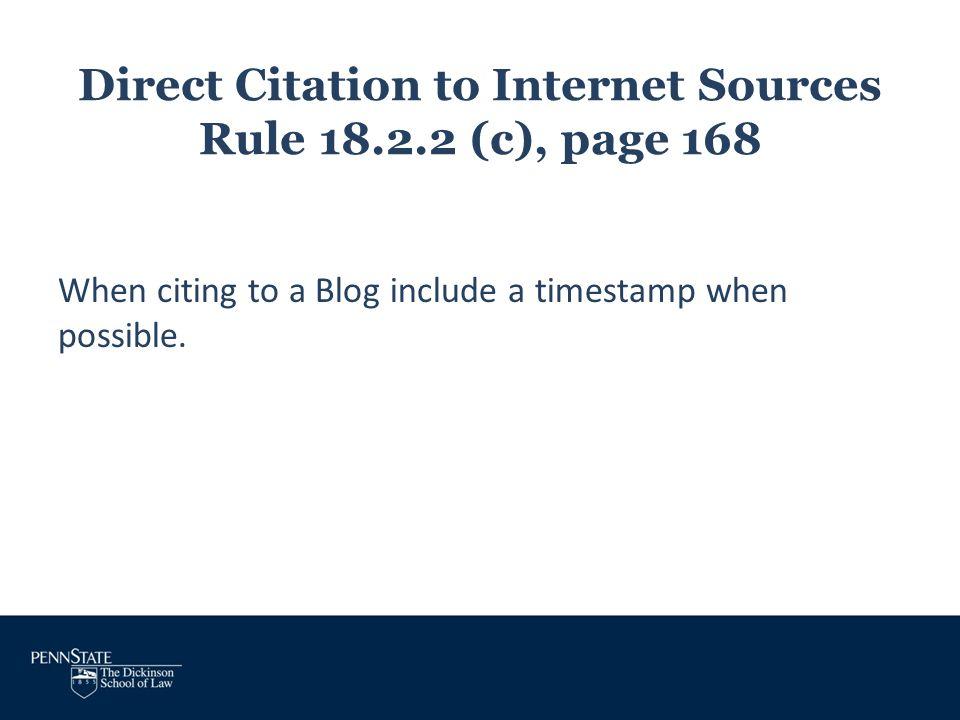 Direct Citation to Internet Sources Rule 18.2.2 (c), page 168