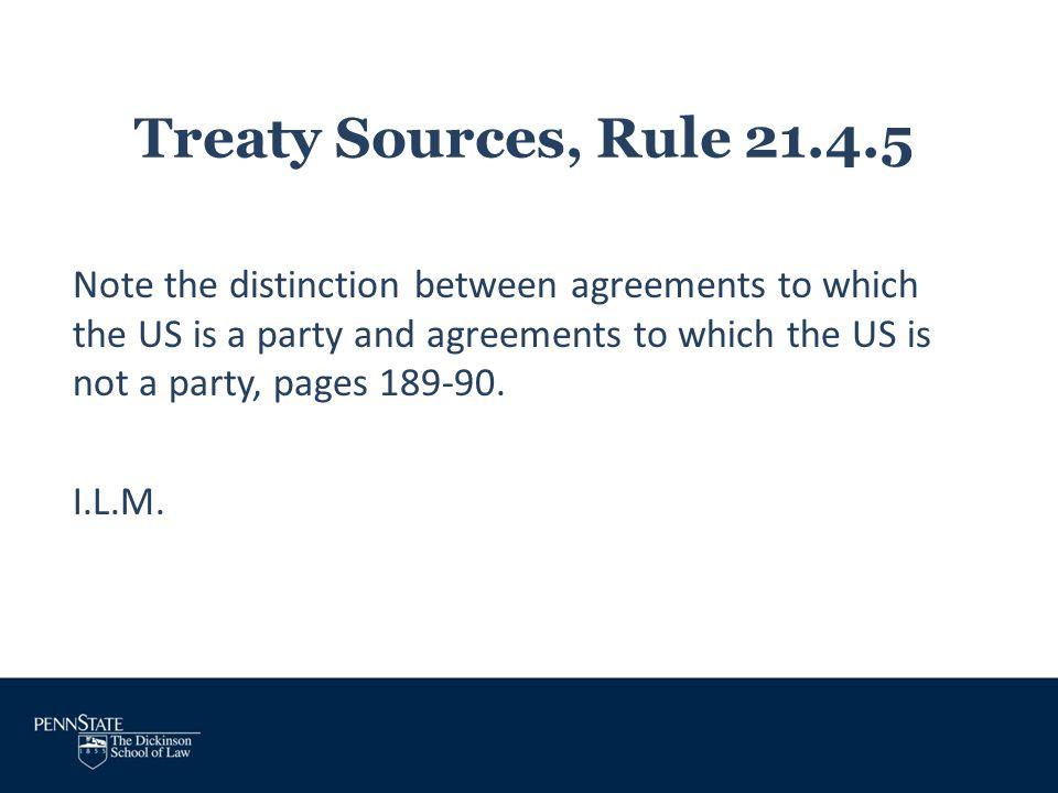 Treaty Sources, Rule 21.4.5