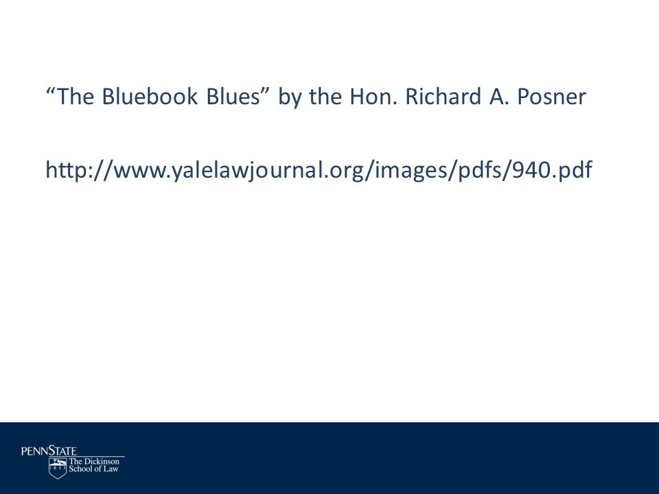 The Bluebook Blues by the Hon. Richard A. Posner http://www