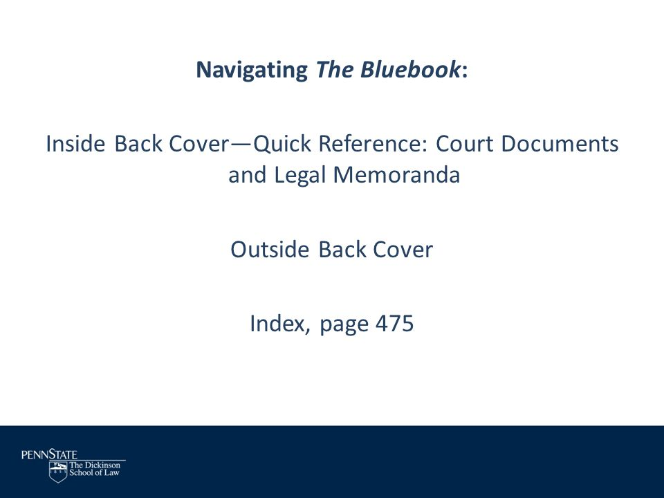 Navigating The Bluebook: Inside Back Cover—Quick Reference: Court Documents and Legal Memoranda Outside Back Cover Index, page 475