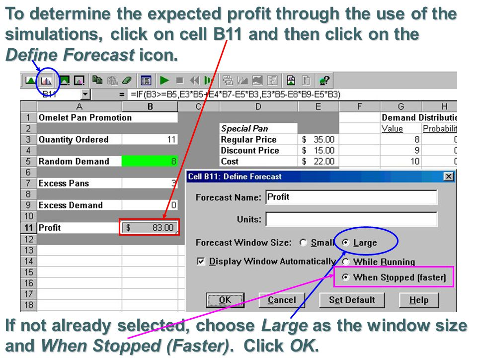 To determine the expected profit through the use of the simulations, click on cell B11 and then click on the Define Forecast icon.
