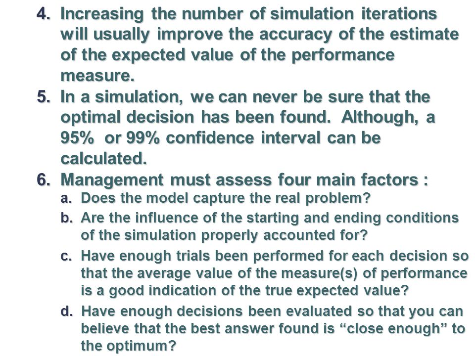 6. Management must assess four main factors :