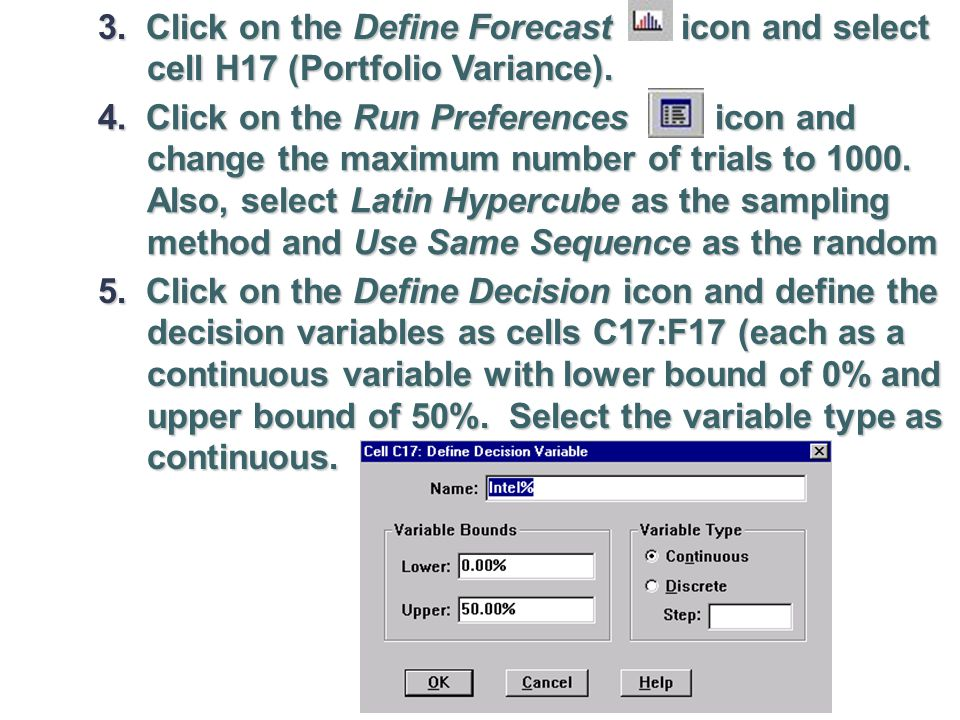 3. Click on the Define Forecast icon and select cell H17 (Portfolio Variance).