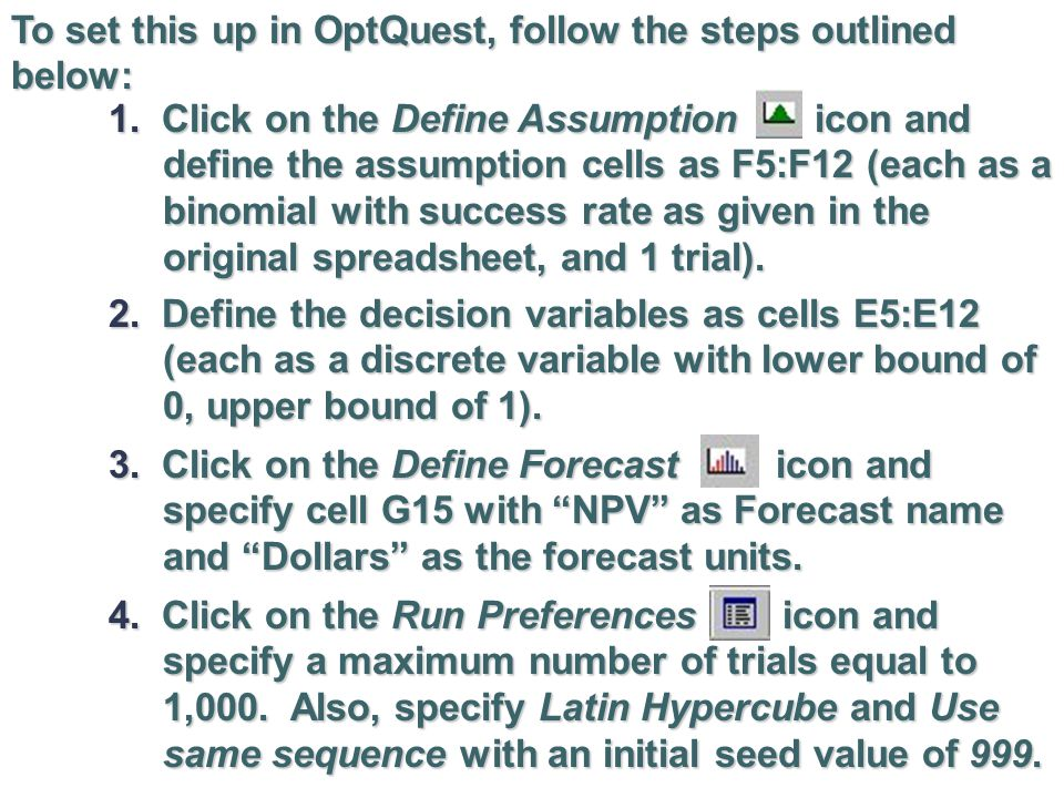 To set this up in OptQuest, follow the steps outlined below: