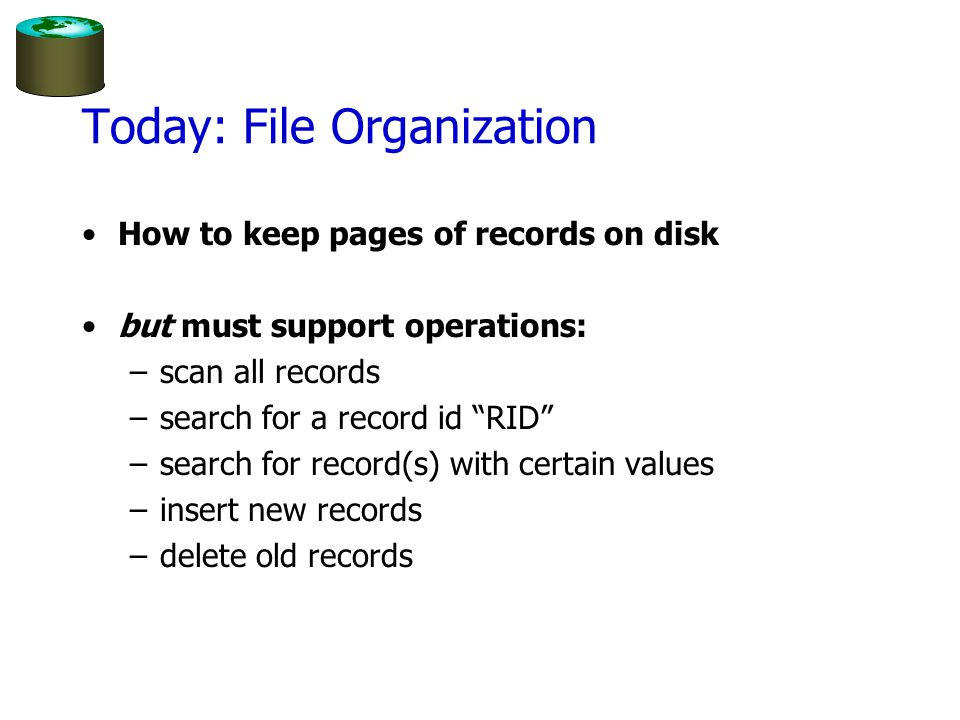 Today: File Organization
