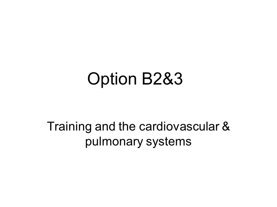 Training and the cardiovascular & pulmonary systems